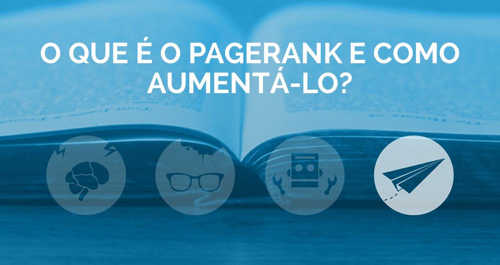 O que é o PageRank e como aumentá-lo?