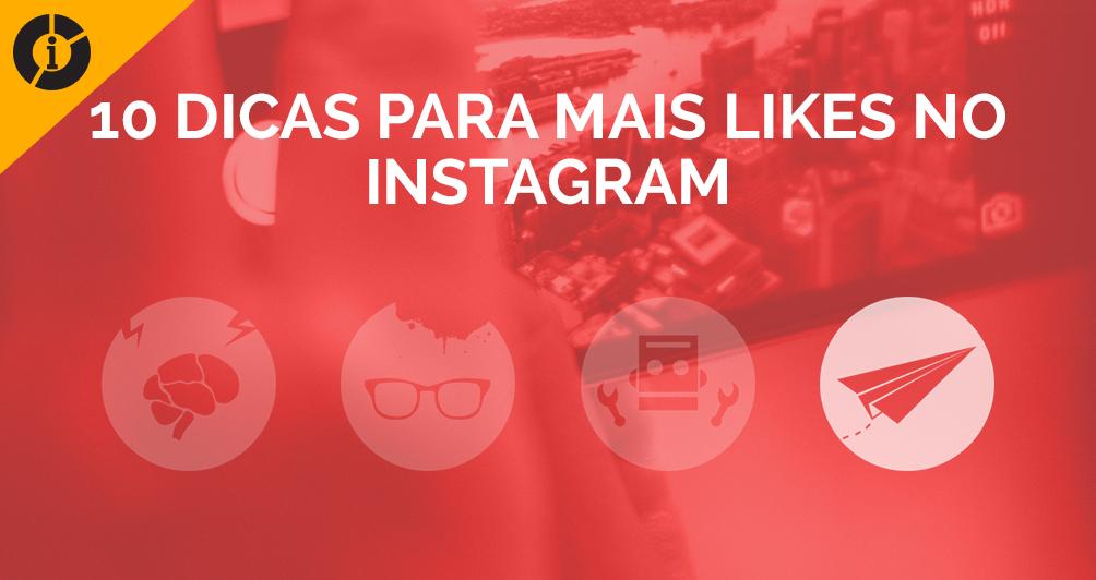10 Dicas para mais Likes no Instagram! [INFOGRÁFICO]